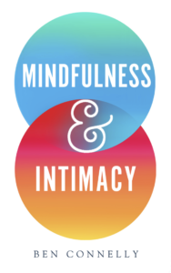 Mindfulness & Intimacy with Ben Connelly @ Bozeman Dharma Center | Bozeman | Montana | United States